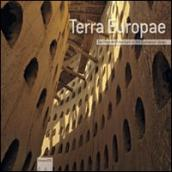 Terra Europae. Earthen Architecture in the European Union. Ediz. illustrata