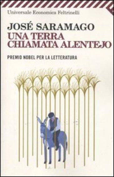 Terra chiamata Alentejo (Una) - José Saramago |