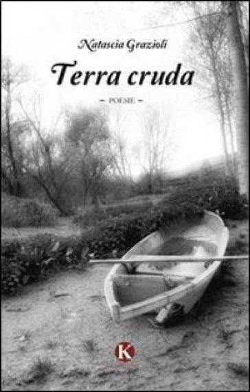 Terra cruda - Natascia Grazioli  
