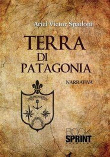 Terra di Patagonia - Ariel V. Spadoni |
