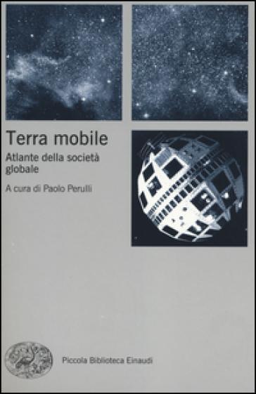 Terra mobile. Atlante della società globale - P. Perulli |