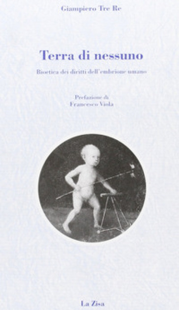 Terra di nessuno. Bioetica dei diritti dell'embrione umano - Giampiero Tre Re pdf epub