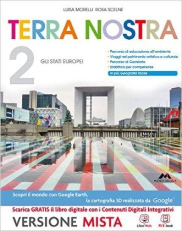 Terra nostra. Per la Scuola media. Con espansione online. 2: Gli Stati europei - Luisa Morelli |