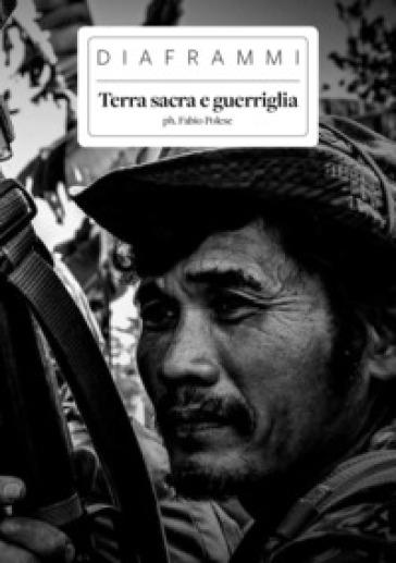 Terra sacra e guerriglia - Fabio Polese |