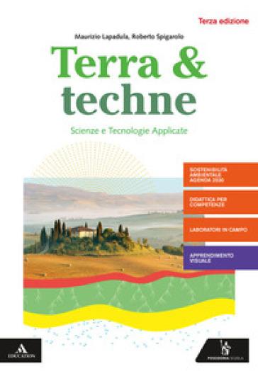 Terra e techne. Per la 2ª classe degli Ist. tecnici settore tecnologico indirizzo agraria, agroalimentare e agroindustria. Con e-book. Con espansione online - Maurizio Lapadula |