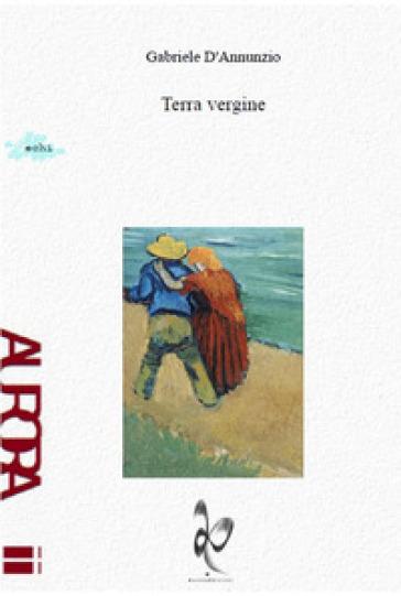 Terra vergine - Gabriele D'Annunzio |
