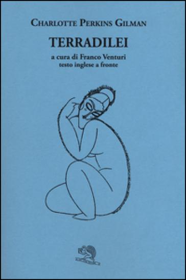 Terradilei. Testo inglese a fronte - Charlotte Perkins Gilman |