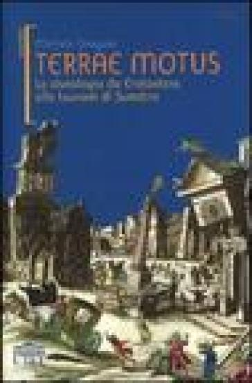 Terrae motus. La sismologia da Eratostene allo tsunami di Sumatra - Michele Dragoni |
