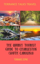 Terrance Talks Travel: The Quirky Tourist Guide to Charleston (South Carolina)