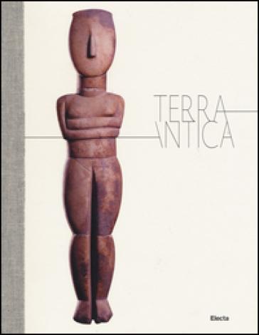 Terrantica. Volti, miti e immagini della terra nel mondo antico. Catalogo della mostra (Roma, 23 aprile-11 ottobre 2015) - M. Bettini |