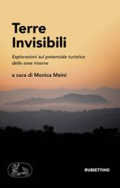 Terre invisibili. Esplorazioni sul potenziale turistico delle aree interne