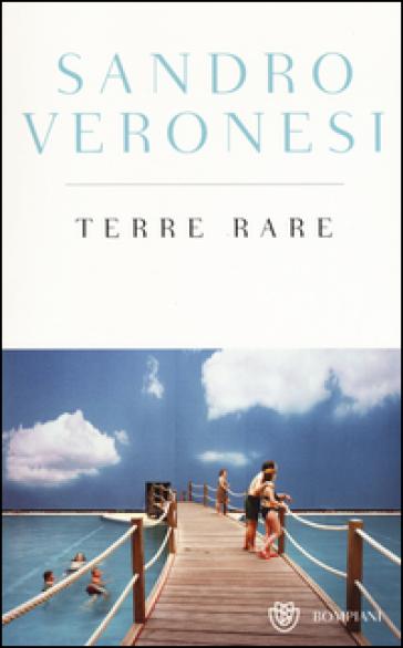 Terre rare. Ediz. speciale - Sandro Veronesi |