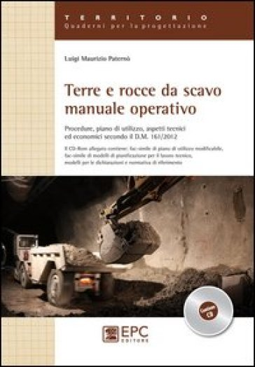 Terre e rocce da scavo manuale operativo - Luigi M. Paternò |