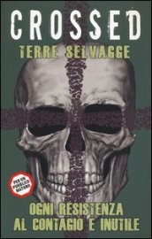 Terre selvagge. Crossed. 4.