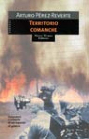 Territorio comanche - Arturo Pérez-Reverte |