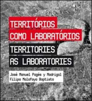 Territorio como laboratorios-Territories as laboratories - Josè M. Pagés y Madrigal | Jonathanterrington.com