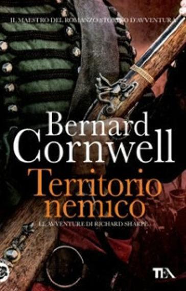 Territorio nemico. Le avventure di Richard Sharpe. 3. - Bernard Cornwell |