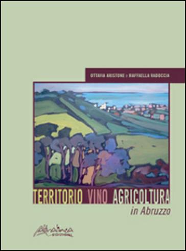 Territorio vino agricoltura in Abruzzo - Ottavia Aristone pdf epub