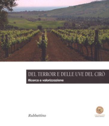 Del Terroir e delle uve del Cirò. Ricerca e valorizzazione