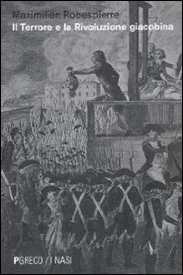 Il Terrore e la rivoluzione giacobina - Maximilien de Robespierre | Rochesterscifianimecon.com
