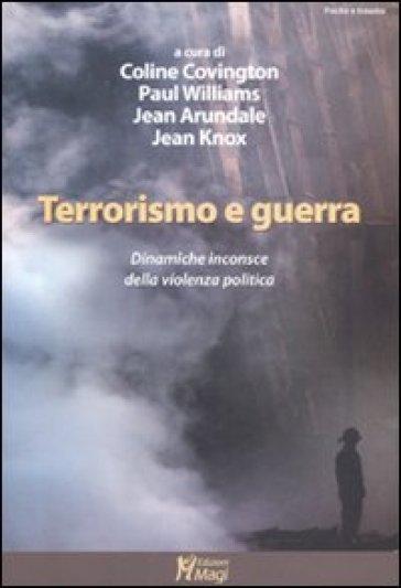 Terrorismo e guerra. Le dinamiche inconsce della violenza politica - L. Tarantello |