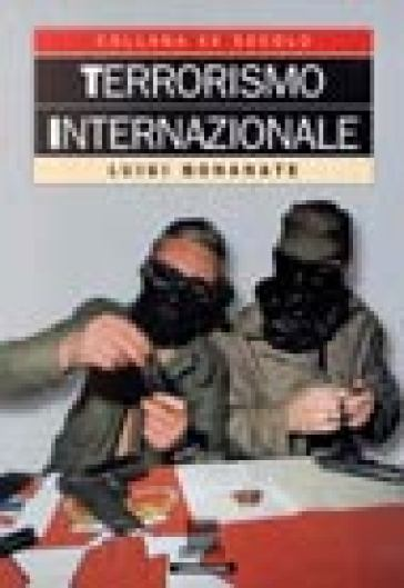 Terrorismo internazionale - Luigi Bonanate |