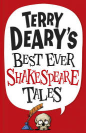 Terry Deary s Best Ever Shakespeare Tales