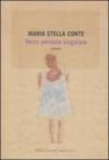 Terza persona singolare - Maria Stella Conte |