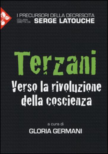 Terzani. Verso la rivoluzione della coscienza