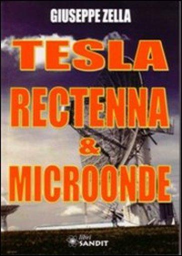 Tesla rectenna & microonde - Giuseppe Zella |