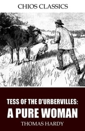 Tess of the d Urbervilles: A Pure Woman