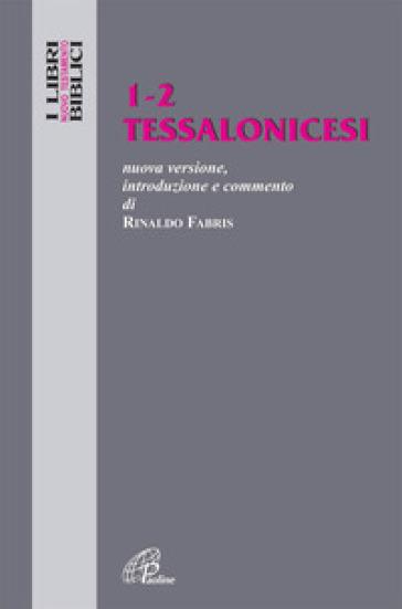 Tessalonicesi 1-2. Nuovissima versione, introduzione e commento - Rinaldo Fabris |