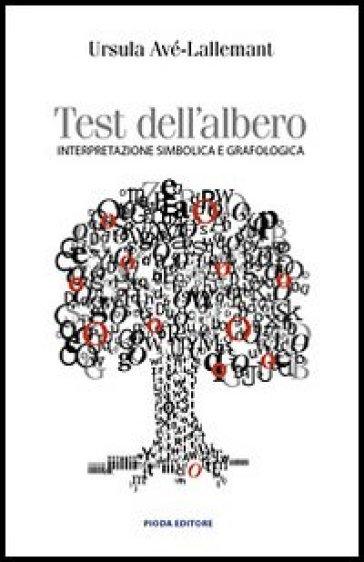 Test dell'albero. Interpretazione simbolica e grafologica - Ursula Avé Lallemant | Ericsfund.org