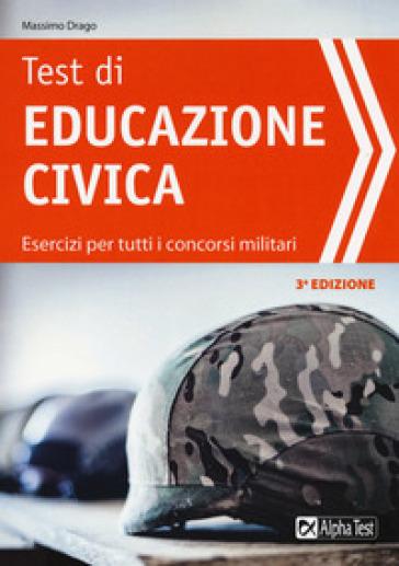 Test di educazione civica. Esercizi per tutti i concorsi militari - Valeria Garassino  