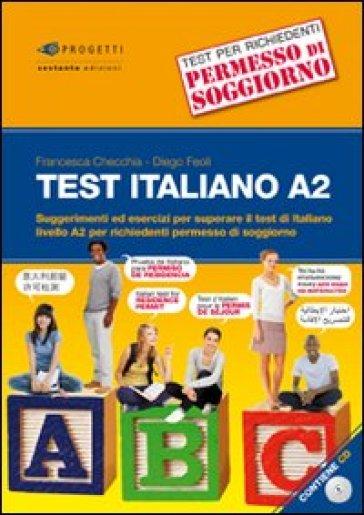 Test italiano A2. Suggerimenti ed esercizi per superare il test di ...