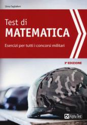 Image of Test di matematica. Esercizi per tutti i concorsi militari