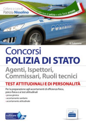 Test psicoattitudinali e di personalità. Polizia di Stato. Con software di simulazione - P. Nissolino |