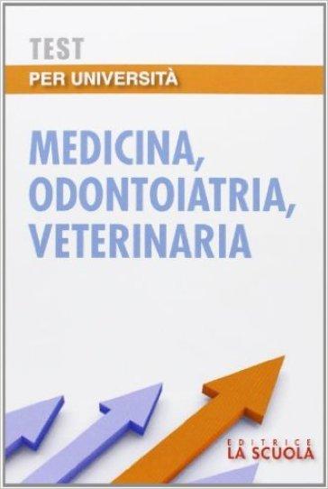 Test per l'università. Medicina, odontoiatria, veterinaria - V. Rusconi | Thecosgala.com