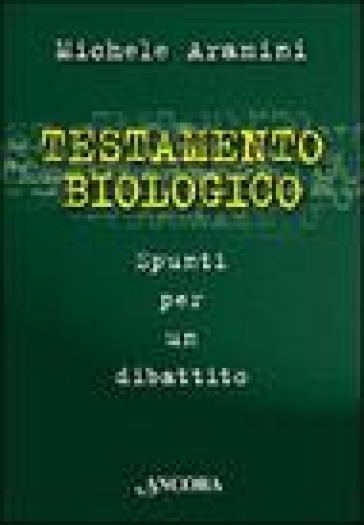 Testamento biologico - Michele Aramini   Rochesterscifianimecon.com
