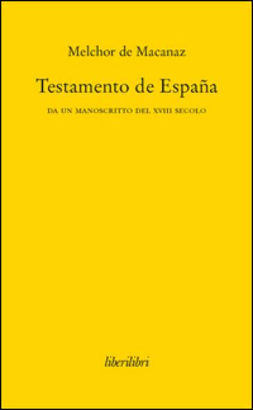 Testamento de Espana. Da un manoscritto del XVIII secolo - Melchor de Macanaz |