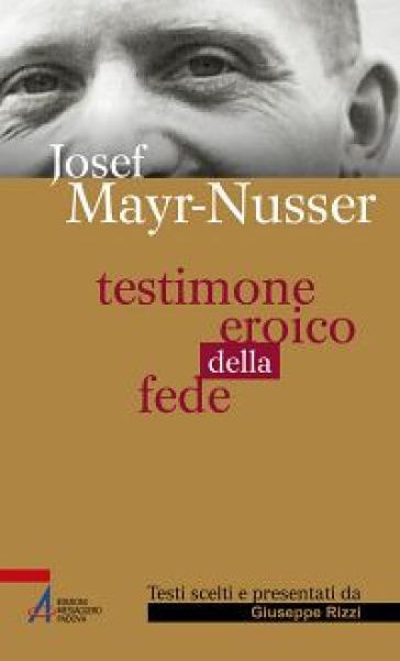 Testimone eroico della fede - Josef Mayr-Nusser   Kritjur.org