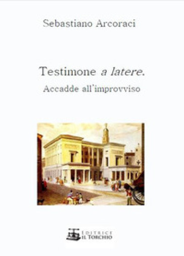 Testimone a latere. Accadde all'improvviso