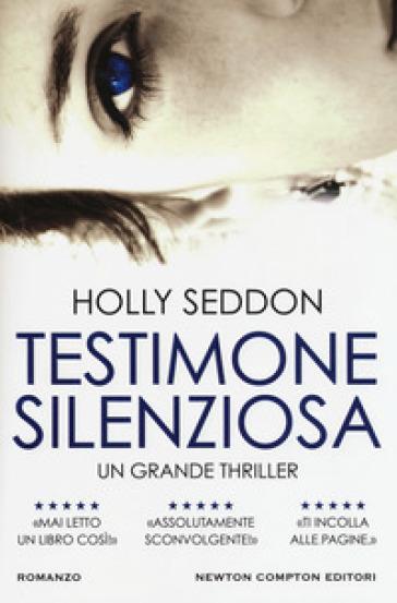 Testimone silenziosa - Holly Seddon | Rochesterscifianimecon.com