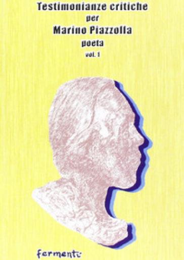 Testimonianze critiche per Marino Piazzolla poeta. 1. - V. Carratoni |