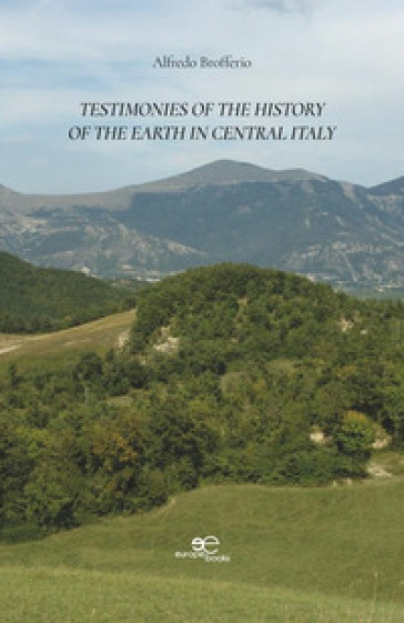 Testimonies of the history of the Earth in Central Italy - Alfredo Brofferio  