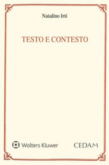 Testo e contesto. Una lettura dell'art. 1362 del Codice civile - Natalino Irti | Jonathanterrington.com