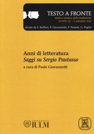 Testo a fronte. 57: Anni di letteratura. Saggi su Sergio Pautasso - P. Giovannetti | Rochesterscifianimecon.com