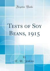 Tests of Soy Beans, 1915 (Classic Reprint)