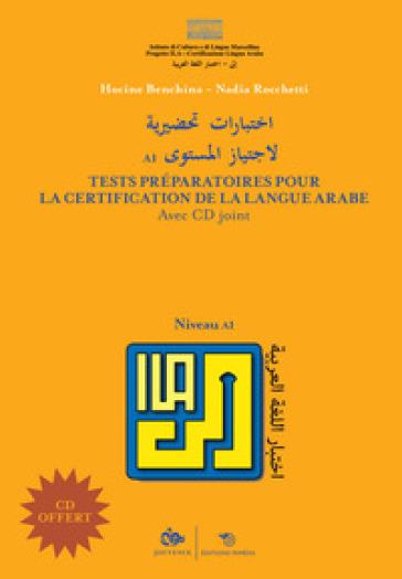 Tests préparatoires pour la certification de la langue arabe. Niveau A1. Con CD-ROM - Hocine Benchina |