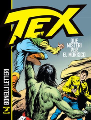 Tex. Due misteri per El Morisco - Gianluigi Bonelli pdf epub